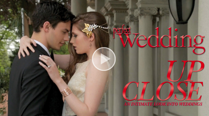 Perfect Wedding Magazine presents UP CLOSE and intimate look into weddings for Fall/Winter 2014-2015