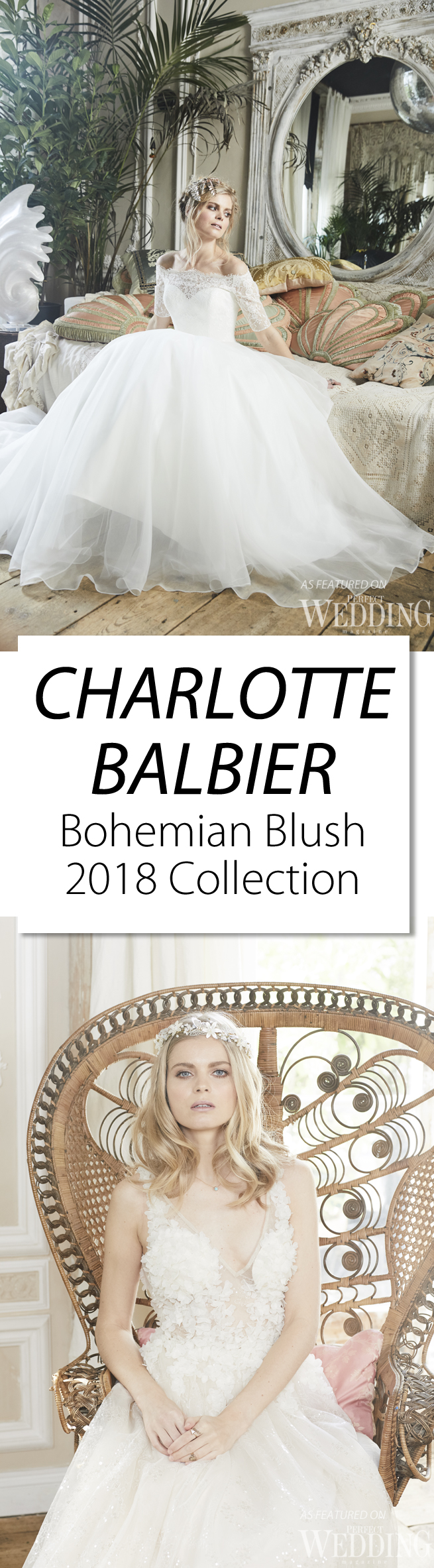 Charlotte Balbier, Bohemian Blush, Charlotte Balbier Bohemian Blush 2018 collection, Wedding Gowns, UK Bride, Bridal Gowns, UK Designer, Perfect Wedding Magazine, Perfect Wedding Blog